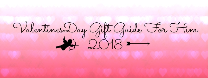 Gift Guide. Valentines Day Gifts For Him2018